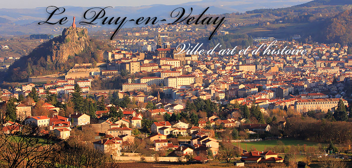 Le Puy-en-Velay, Ville d'art et d'histoire
