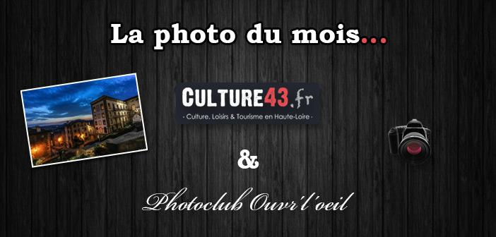 Photo du mois de mars en Haute-Loire en partenariat avec le Photoclub du Puy-en-Velay