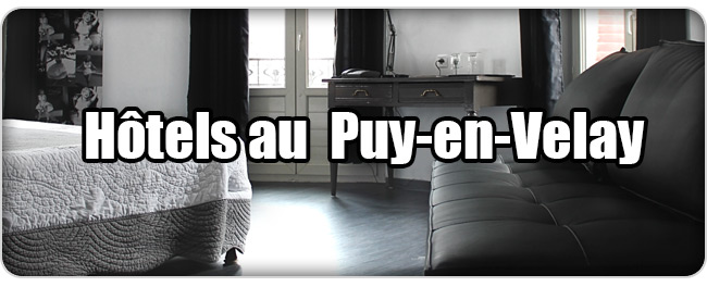 Trouvez un hôtel au Puy-en-Velay