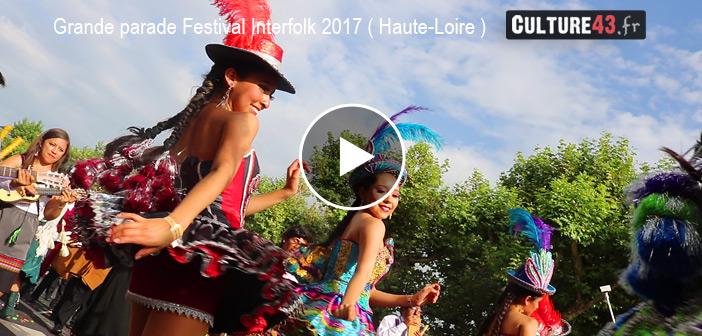 Festival Interfolk 2017 – La grande parade au Puy-en-Velay